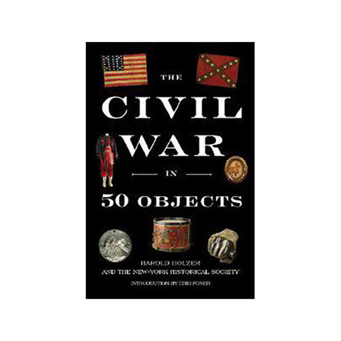 The Civil War in 50 Objects Hardcover