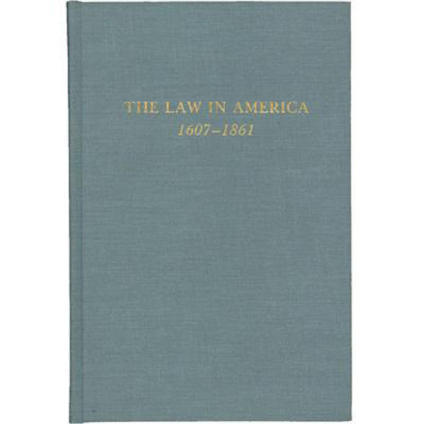 Law in America 1607-1861