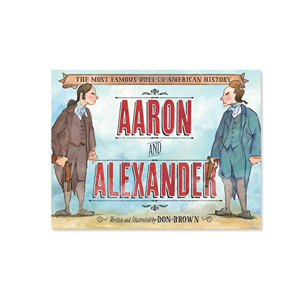 Aaron and Alexander: The Most Famous Duel in American History - New-York Historical Society Museum Store