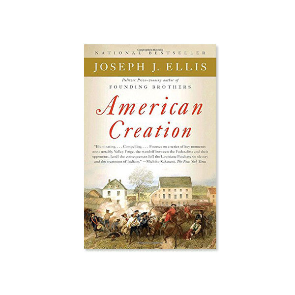 American Creation: Triumphs and Tragedies in the Founding of the Republic - New-York Historical Society Museum Store