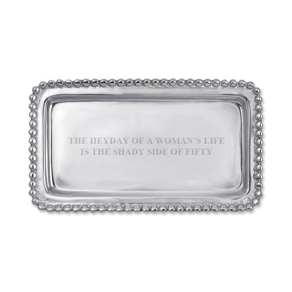The Heyday of a Woman's Life is the Shady Side of Fifty Tray