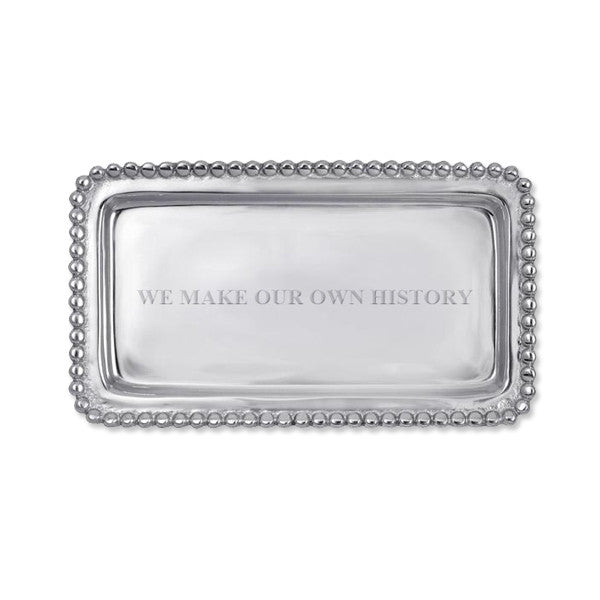We Make Our Own History Tray