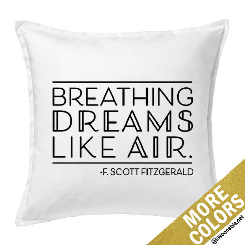 """Breathing Dreams Like Air"" Great Gatsby 20"" x 20"" Pillow Cover"