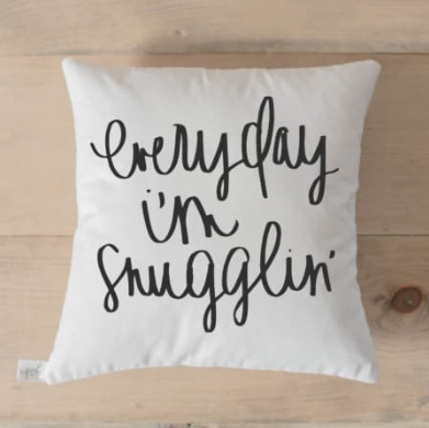 """Everyday I'm Snugglin'"" Pillow Cover"