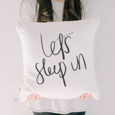 """Let's Sleep In"" Pillow Cover"