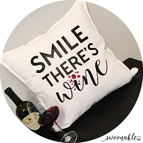"""Smile There's Wine"" 20"" x 20"" Pillow Cover"