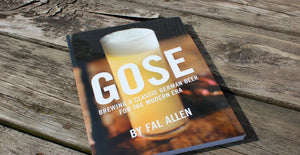 Gose: Brewing a Classic German Beer by Fal Allen