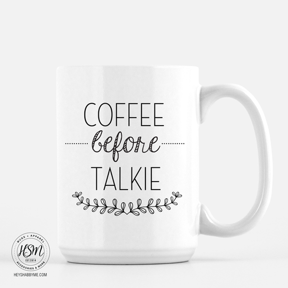 Coffee Before Talkie - Mug