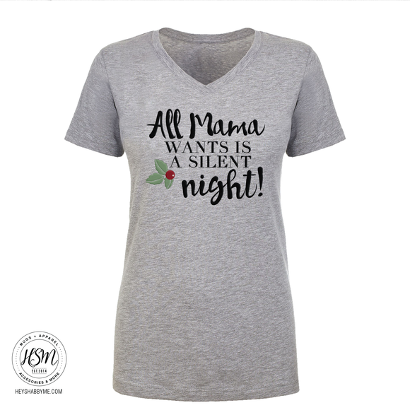 All Mama wants is a silent night - Shirt