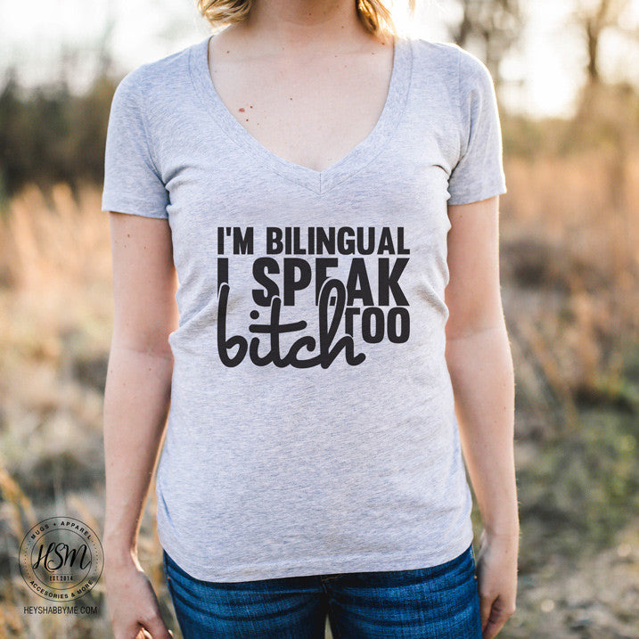 I'm Bilingual I Speak Bitch Too Shirt