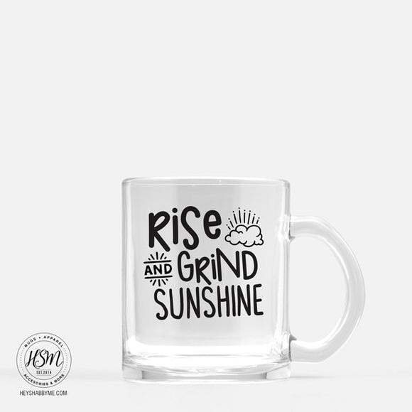 Rise and Grind - Glass - Mug