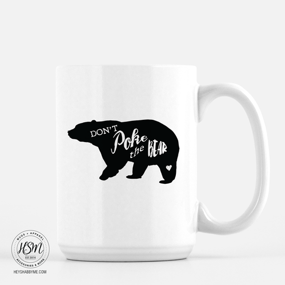 Don't Poke The Bear - Mug