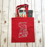 Why The Hell Not? - Tote - Bag