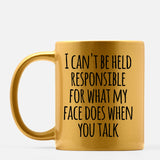 Cant be held responsible - Mug