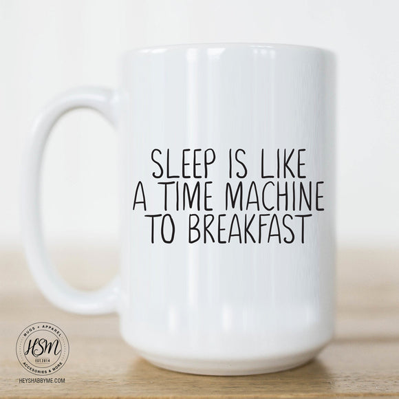 Sleep is Like a Time Machine to Breakfast