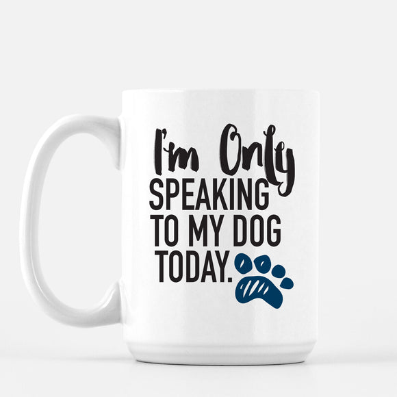 Talk to the Dog - Mug