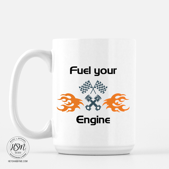 Fuel Your Engine - Mug