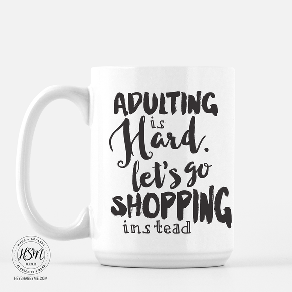 Adulting vs. Shopping - Mug