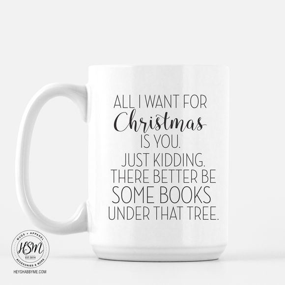 All I Want For Christmas - Mug