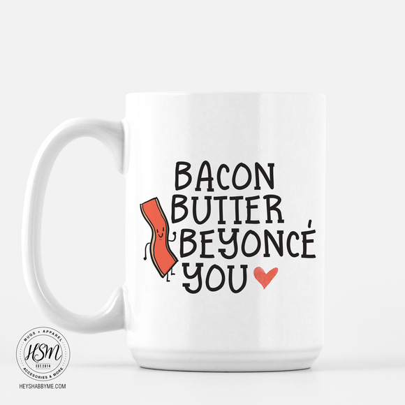 Bacon, Butter, Beyonce - Mug