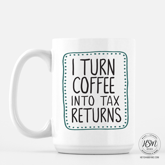 Coffee and Taxes - Mug
