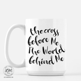 Cross Before World - Mug