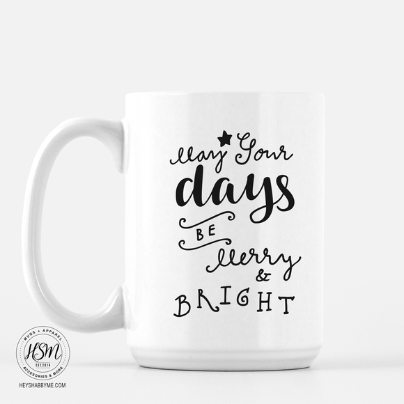Days Merry and Bright - Mug