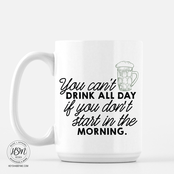 Drink All Day - Mug