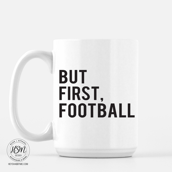 But First Football - Mug