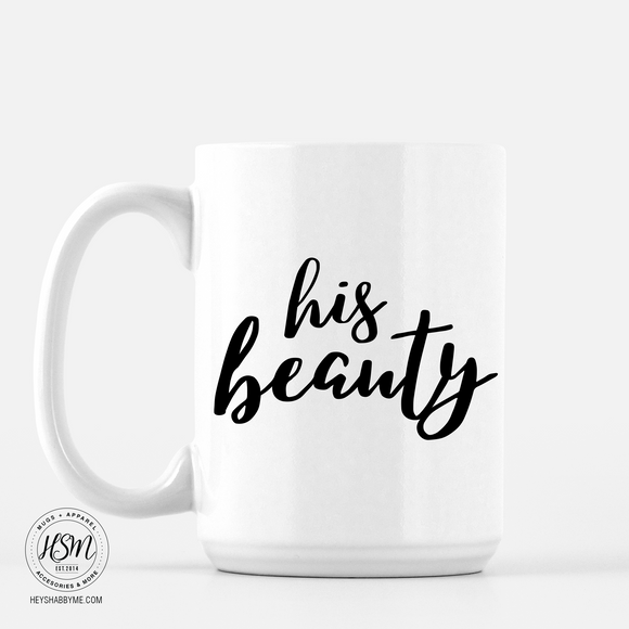His Beauty - Mug