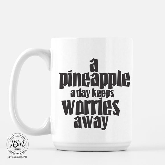 Pineapple Keeps Worries Away - Mug