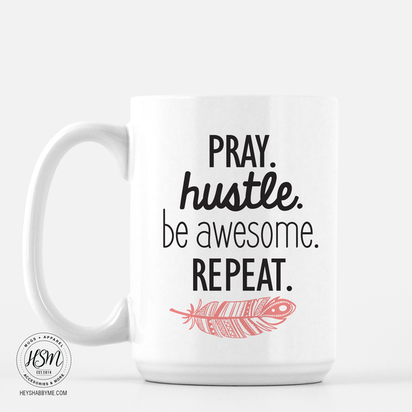 Pray Hustle Be Awesome Repeat Feather Mug