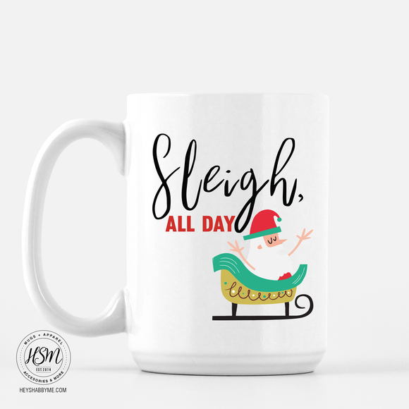 Sleigh All Day Santa - Mug