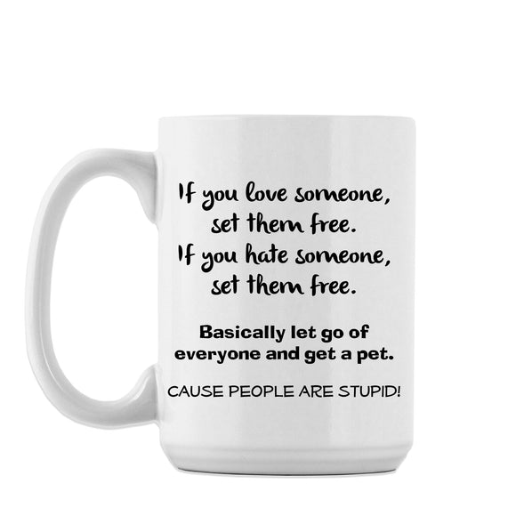 Let go of everyone - Mug