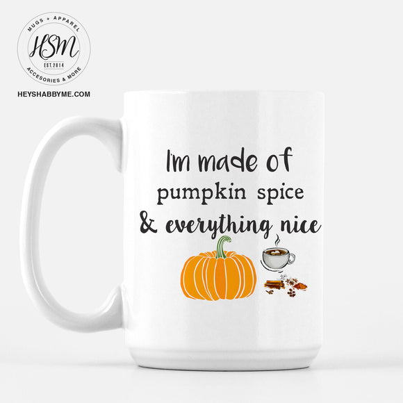 Made of Pumpkin Spice - Mug