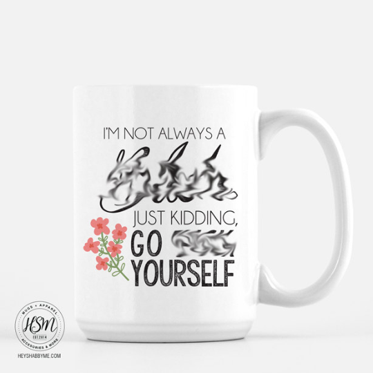 Not a Bitch, Well Maybe - Mug