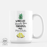 Pineapples? Make Piña Colada - Mug