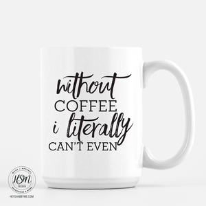 Without Coffee - Mug