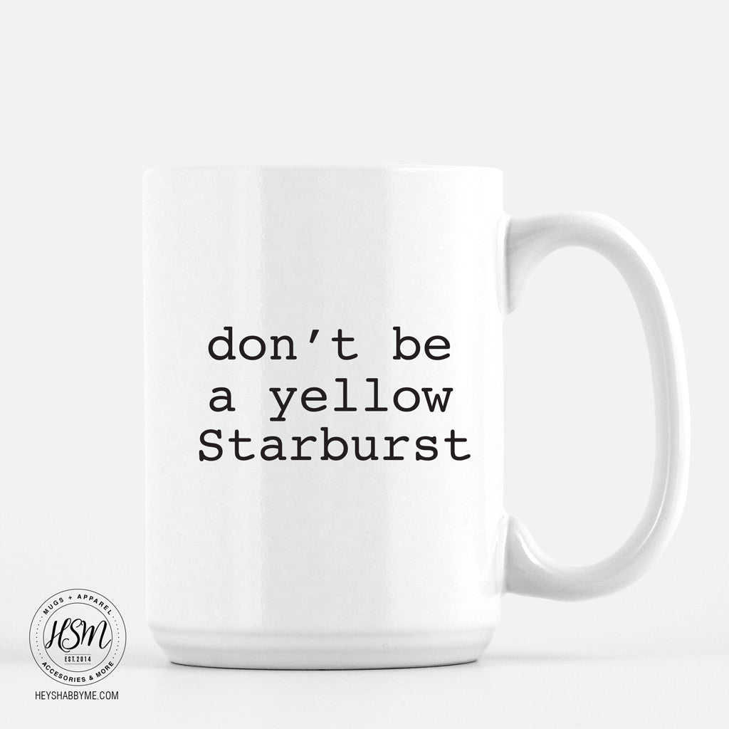 Don't Be a Yellow Starburst