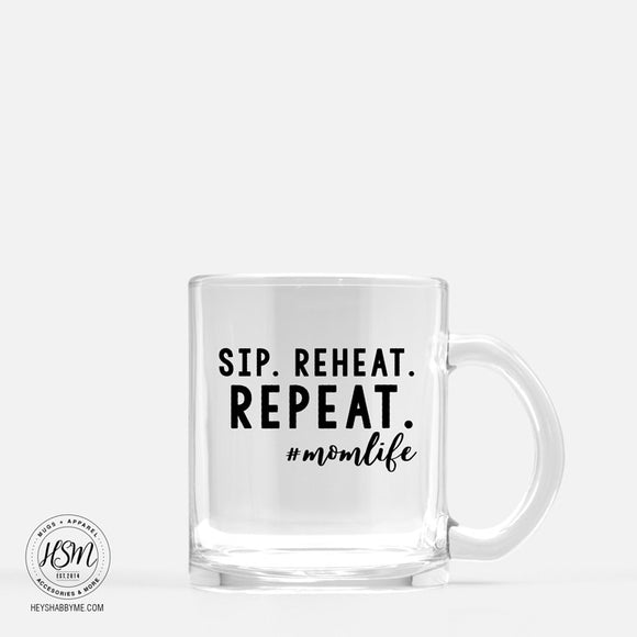 Sip Reheat Repeat - Glass - Mug