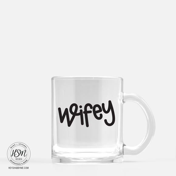 Wifey - Glass - Mug