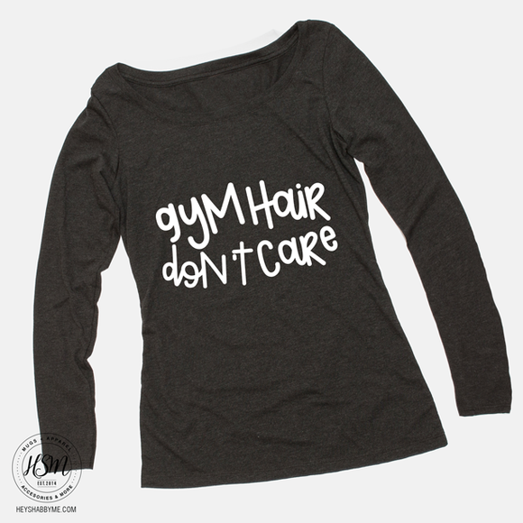 Gym Hair, Don't Care - Long-sleeve - Shirt