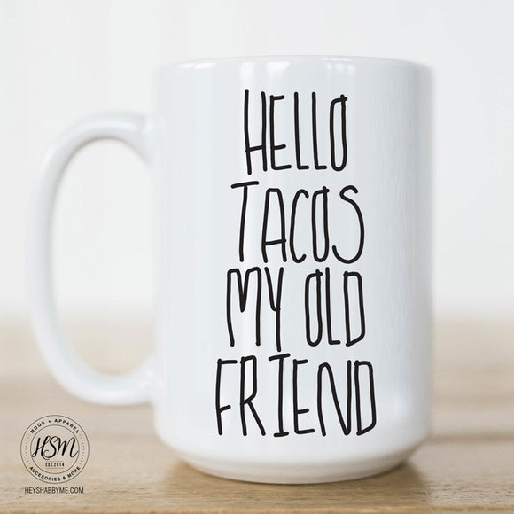 Hello Tacos My Old Friend 15 oz Mug Coffee Mug