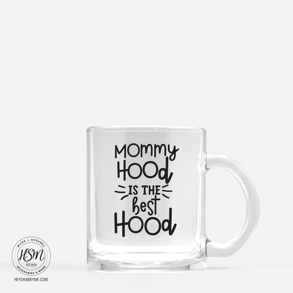 Mommyhood, Best Hood - Glass - Mug
