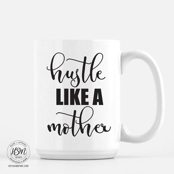 Hustle Like a Mother - Mug