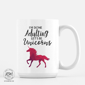 Adulting vs. Unicorns - Mug