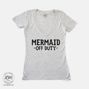 Mermaid Off Duty - Tee - Shirt