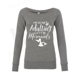 Adulting vs. Mermaids - Sweatshirt