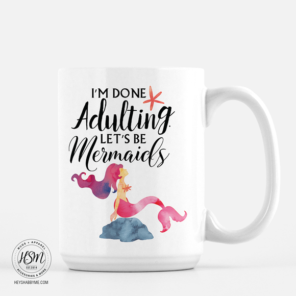 Adulting vs. Mermaids - Mug