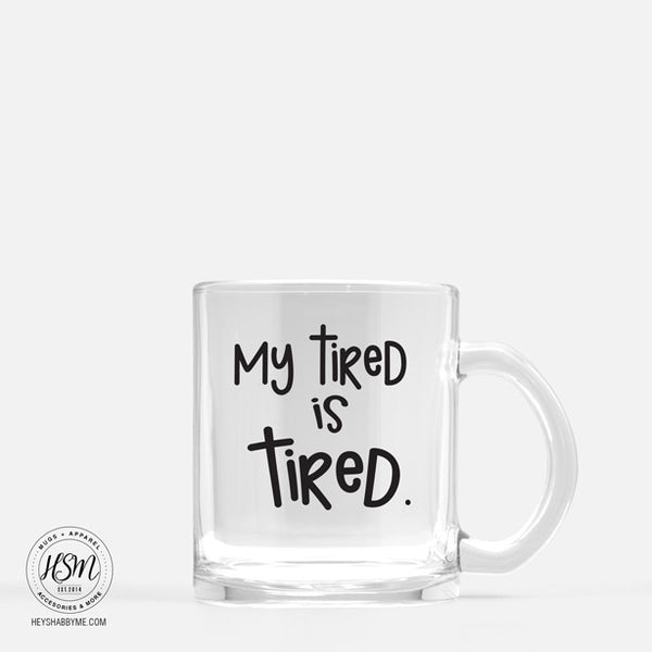 My Tired is Tired